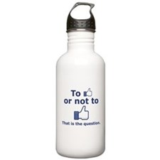 """""""To Like or Not to Like"""" Water Bottle"""