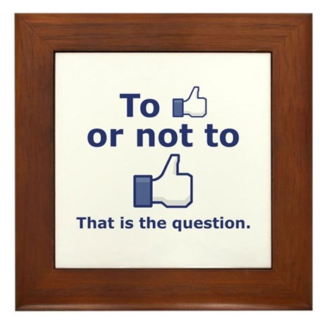 """""""To Like or Not to Like"""" Framed Tile"""