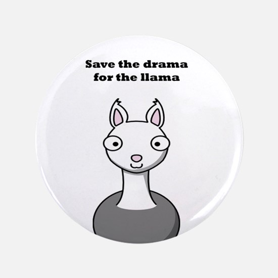 "save the drama for the llama 3.5"" Button (100 pack"