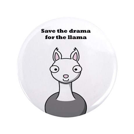 "save the drama for the llama 3.5"" Button"