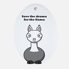 save the drama for the llama Ornament (Oval)