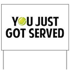 You just got served-Tennis Yard Sign
