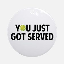 You just got served-Tennis Ornament (Round)