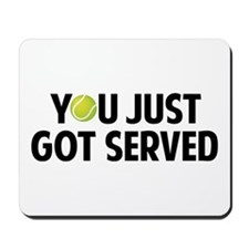 You just got served-Tennis Mousepad