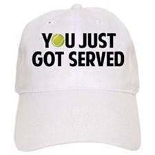 You just got served-Tennis Cap
