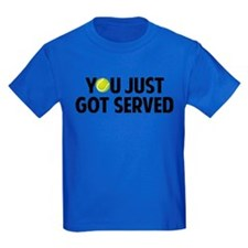 You just got served-Tennis T