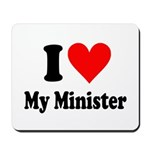 I Love My Minister Mousepad