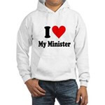 I Love My Minister Hooded Sweatshirt