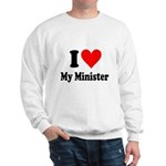 I Love My Minister Sweatshirt