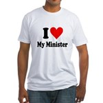 I Love My Minister Fitted T-Shirt