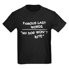 MY DOG WON'T BITE T