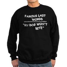 MY DOG WON'T BITE Sweatshirt