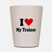 I Love My Trainer: Shot Glass