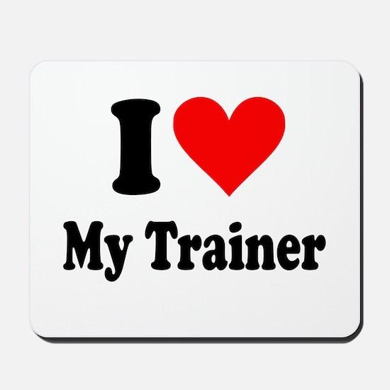 I Love My Trainer: Mousepad