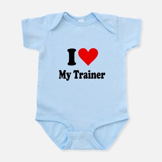 I Love My Trainer: Infant Bodysuit