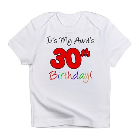 My Aunt's 30th Birthday Infant T-Shirt