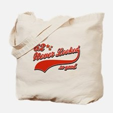 62 Never looked so good Tote Bag