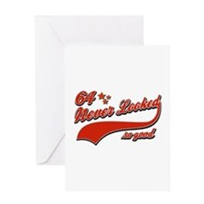 64 Never looked so good Greeting Card