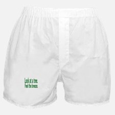 Look at a tree. Feel the breeze. Boxer Shorts