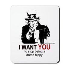 Uncle Sam / Stop being a damn hippy. Mousepad