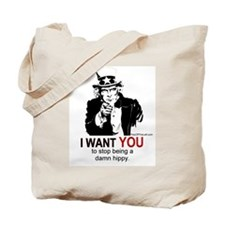 Uncle Sam / Stop being a damn hippy. Tote Bag