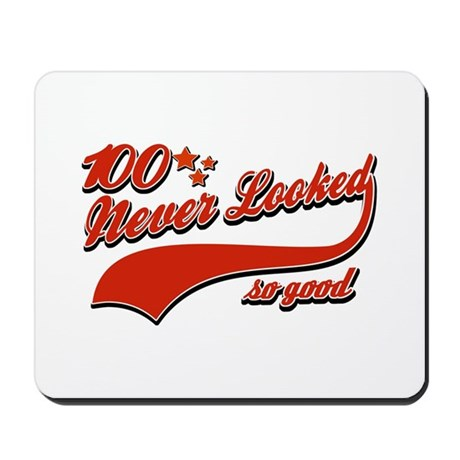 100 Never looked so good Mousepad