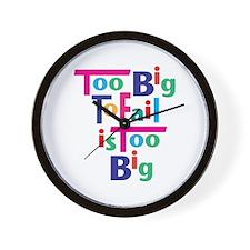 Too Big to Fail is Too Big! Wall Clock
