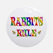 RABBITS RULE Ornament (Round)