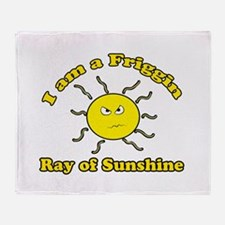 Friggin Ray of Sunshine Throw Blanket