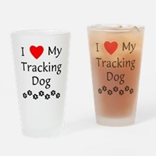 I Love My Tracking Dog Drinking Glass