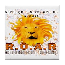Never Quit, Never Give up, Always ROAR Tile Coaste