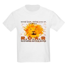 Never Quit, Never Give up, Always ROAR T-Shirt