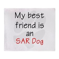 My Best Friend is an SAR dog Throw Blanket