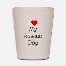 I Love My Rescue Dog Shot Glass