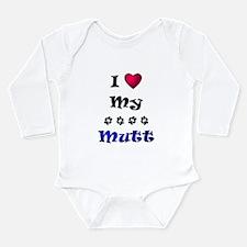 I Love My Mutt Long Sleeve Infant Bodysuit