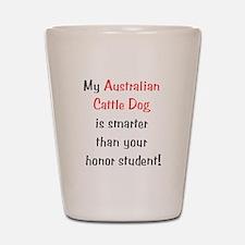 My Australian Cattle Dog is s Shot Glass