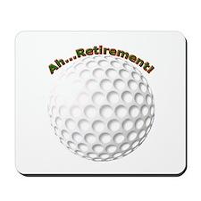 Ahhh...Retirement! Mousepad