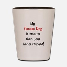 My Canaan Dog is smarter...<b Shot Glass