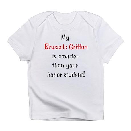 My Brussels Griffon is smarte Infant T-Shirt