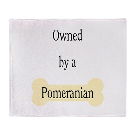 Owned by a Pomeranian Throw Blanket