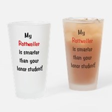 My Rottweiler is smarter... Drinking Glass