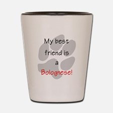 My best friend is a Bolognese Shot Glass