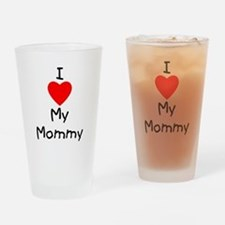 I love my mommy Drinking Glass