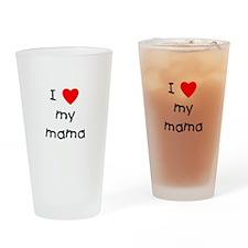 I love my mama Drinking Glass