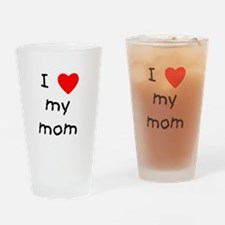 I love my mom Drinking Glass
