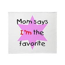 Mom says I'm the favorite (pi Throw Blanket