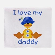 I love my daddy (girl ducky) Throw Blanket