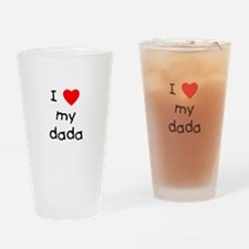I love my dada Drinking Glass