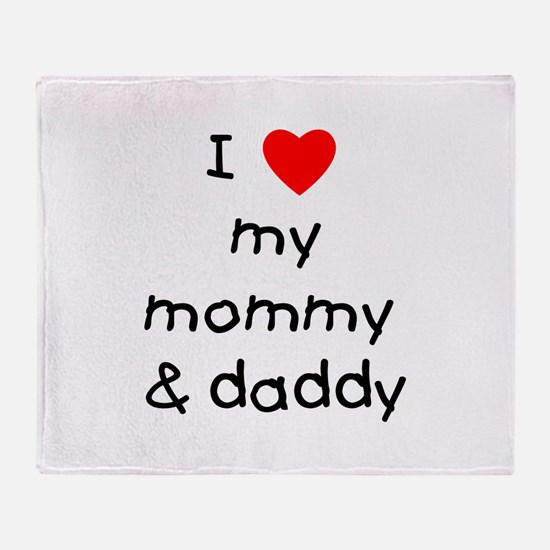 I love my mommy & daddy Throw Blanket