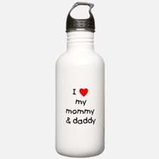 I love my mommy & daddy Water Bottle